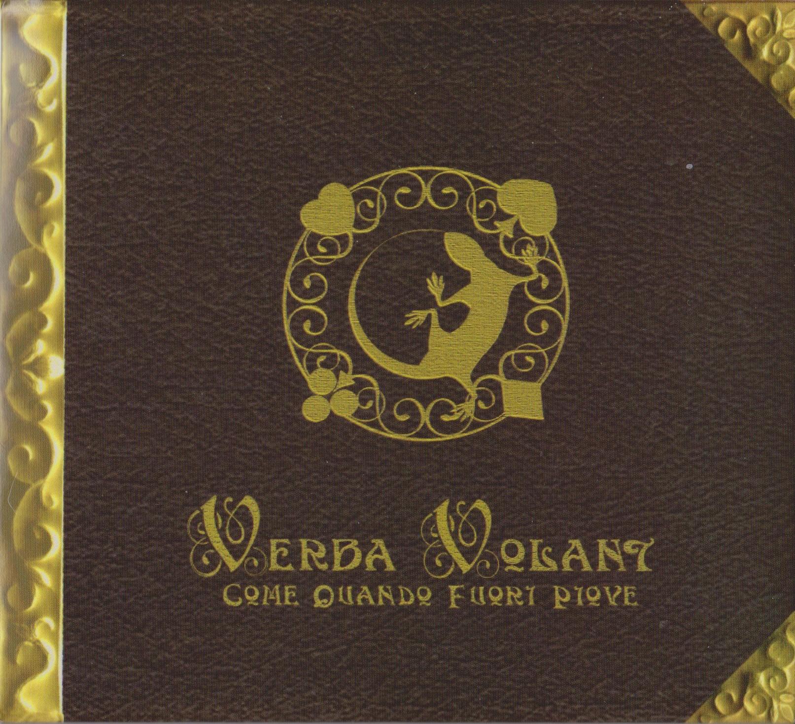 Verba Volant (Come Quando Fuori Piove) - 2009